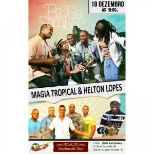 Bossa do Samba & Amigos (Part: Helton Lopes e Grupo  Magia Tropical) @ Rio de Janeiro   Rio de Janeiro   Brasil
